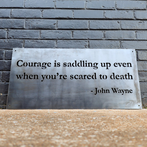 John Wayne Courage Sign - Cowboy Nursery Kids Room Wall Art - Man Cave Workshop Garage Decor