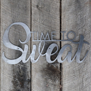 Time to Sweat - Home Gym Sign - Work Out, Exercise, Biking Metal Decor
