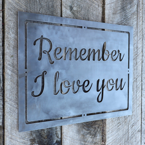 Remember I Love You Metal Sign - Romantic Anniversary Wall Art - Wedding Gift Decor