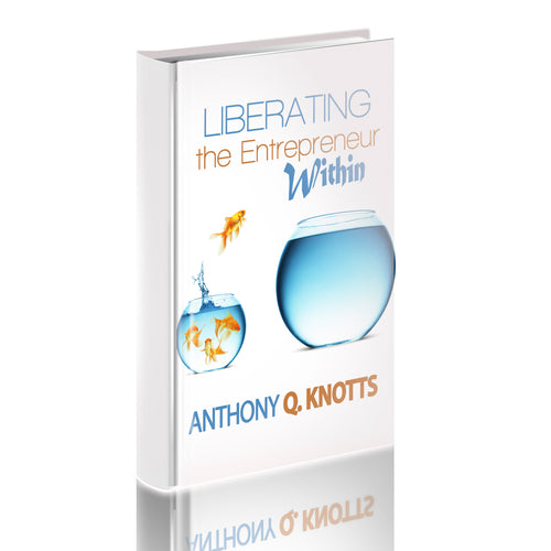 Liberating the Entrepreneur Within Book