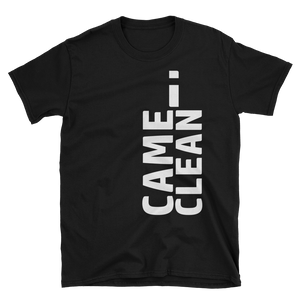 I Came Clean Unisex T-Shirt
