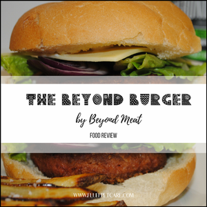 The Beyond Burger by Beyond Meat - Food Review
