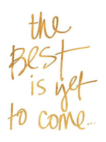 the best is yet to come inspirational quote