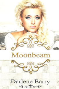 A Dynamic Newfoundland Author With Expressive Creative Works From Local Content - 2nd Book: MOONBEAM - DARLENE BARRY