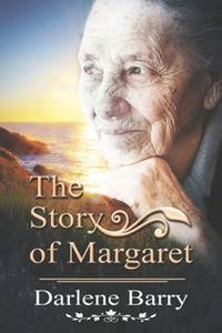 A Dynamic Newfoundland Author With Expressive Creative Works From Local Content - 1st Book: THE STORY OF MARGARET - DARLENE BARRY