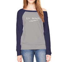 I'm Perfectly Imperfect - Ladies Off-Shoulder Fleece Sweatshirt (5 colors available)