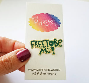 FREE TO BE ME! - Enamel Pin