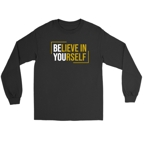Believe In Yourself Long Sleeve