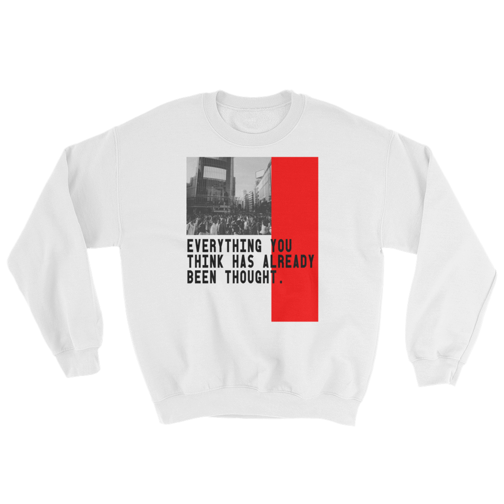 Everything You Think As Already Been Thought - Men's/Unisex Sweatshirt - Yohann LIBOT
