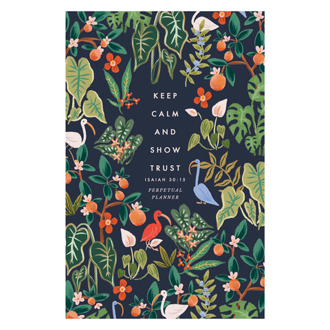 Florida Foliage - Keep Calm and Show Trust Perpetual Planner