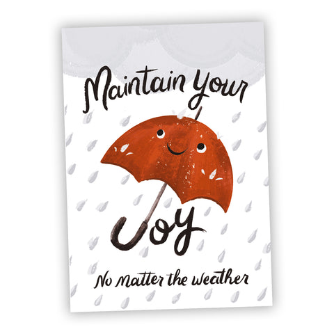 Maintain Your Joy No Matter the Weather Greeting Card