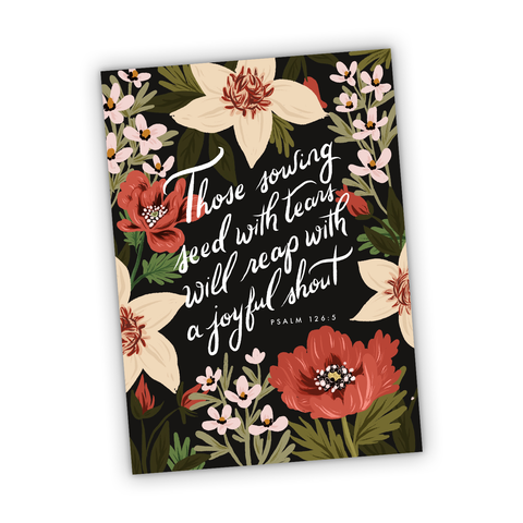 Those Sowing Seed With Tears Will Reap With a Joyful Shout - Psalm 126:5 Greeting Card