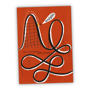 Life is like a rollercoaster Greeting Card