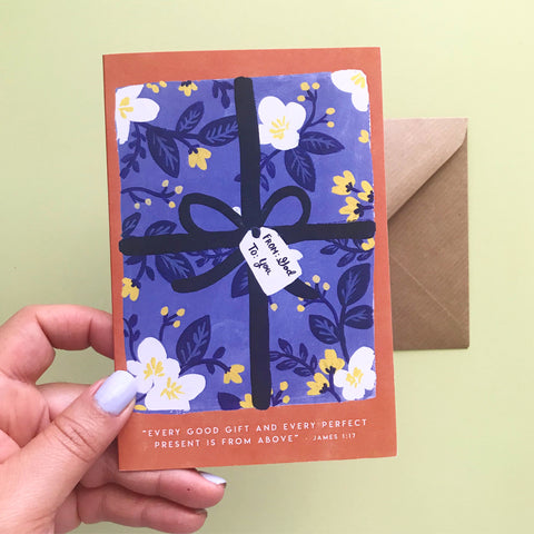 Every Good Gift and Every Perfect Present is From Above - James 1:17 Greeting Card