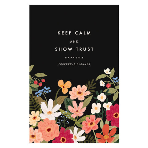 Raspberry Patch - Keep Calm and Show Trust Perpetual Planner