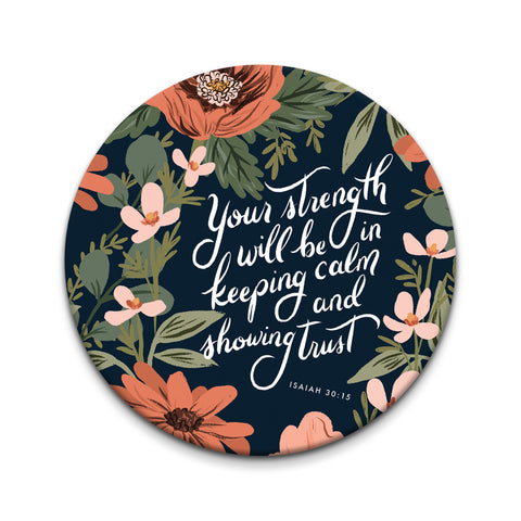Your Strength Will Be in Keeping Calm and Showing Trust - Isaiah 30:15 - 3 inch Pocket Mirror