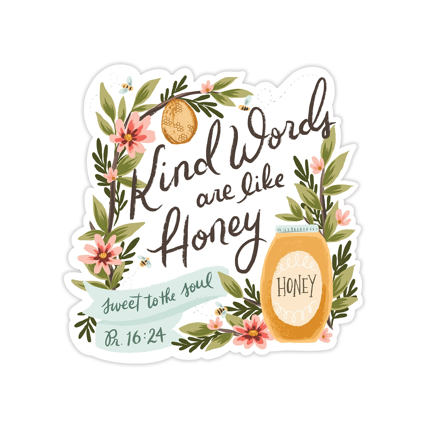 Vinyl Sticker - Kind Words Are Like Honey - Proverbs 16:24
