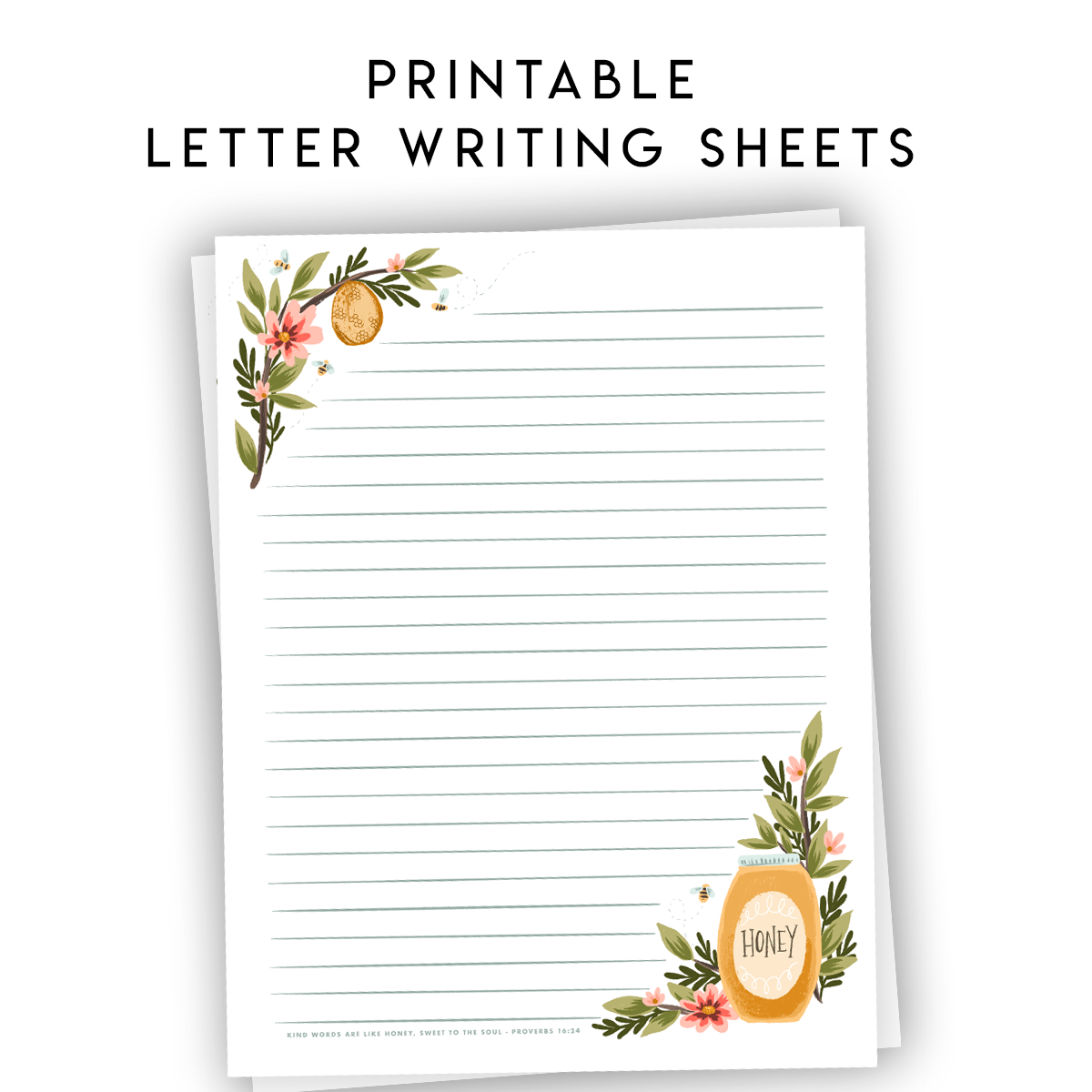 Printable Letter Writing Sheets - Kind Words are Like Honey - Proverbs 16:24