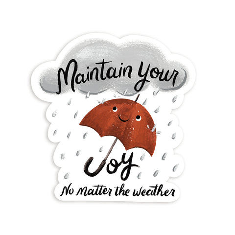 Vinyl Sticker - Maintain Your Joy No Matter the Weather