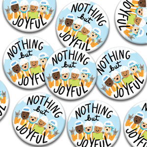 Nothing But Joyful LDC Pin Badges