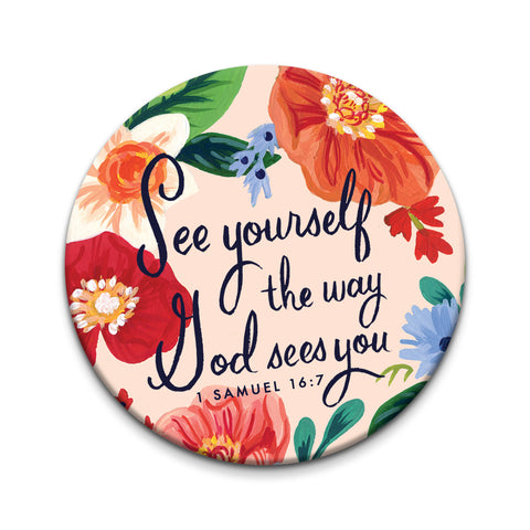See Yourself the Way God Sees You - 1 Samuel 16:7 - 3 inch Pocket Mirror