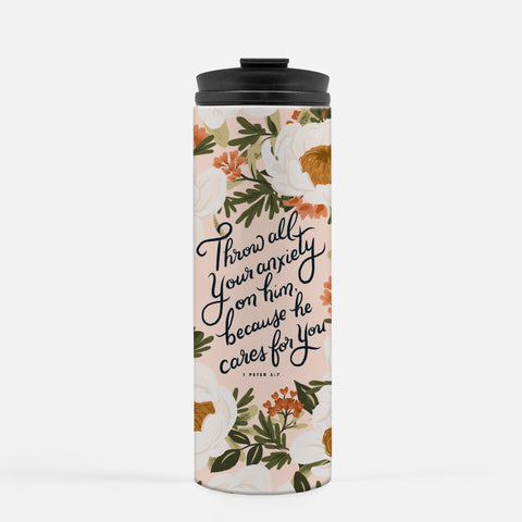 Travel Tumbler - Throw All Your Anxiety On Him, Because He Cares For You 1 Peter 5:7
