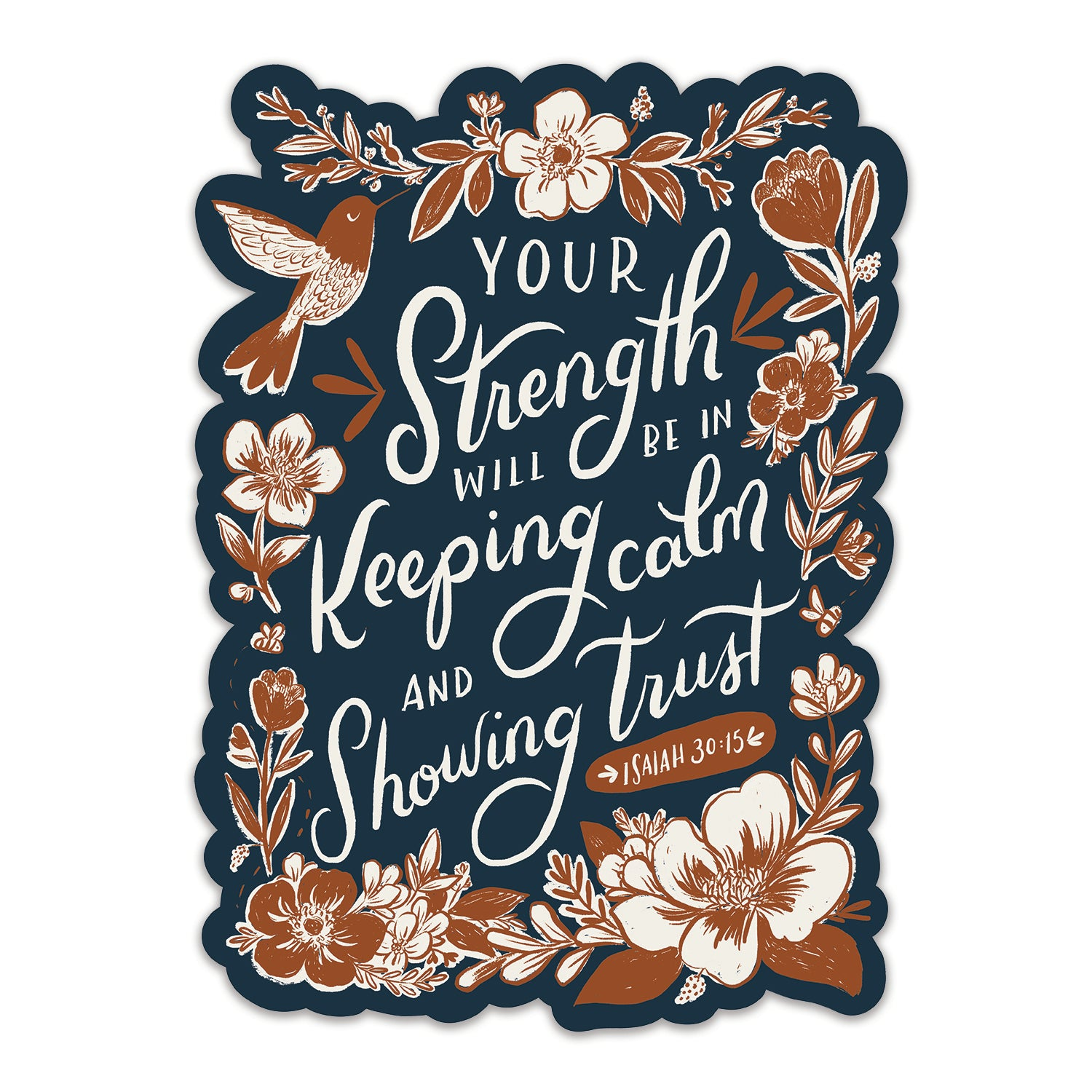 Vinyl Sticker - Your Strength Will Be in Keeping Calm and Showing Trust - Isaiah 30:15