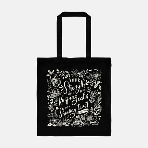 Your Strength Will Be in Keeping Calm and Showing Trust - Isaiah 30:15 Year Text Black Tote Bag