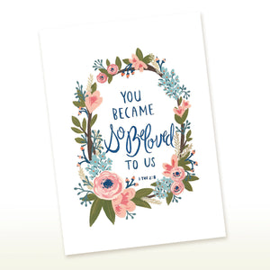 You Became So Beloved To Us 1 Thessalonians 2:8 Greeting Card