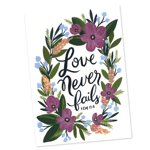 Love Never Fails - 1 Corinthians 13:8 Greeting Card