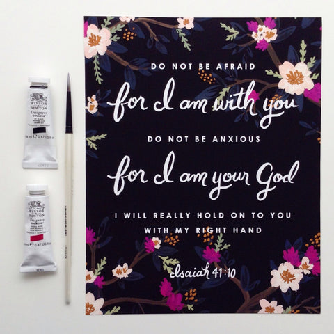 8x10 Print Do Not Be Afraid For I Am With You, Do Not Be Anxious For I Am Your God
