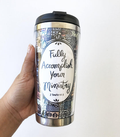 Fully Accomplish Your Ministry Stainless Steel Travel Mug