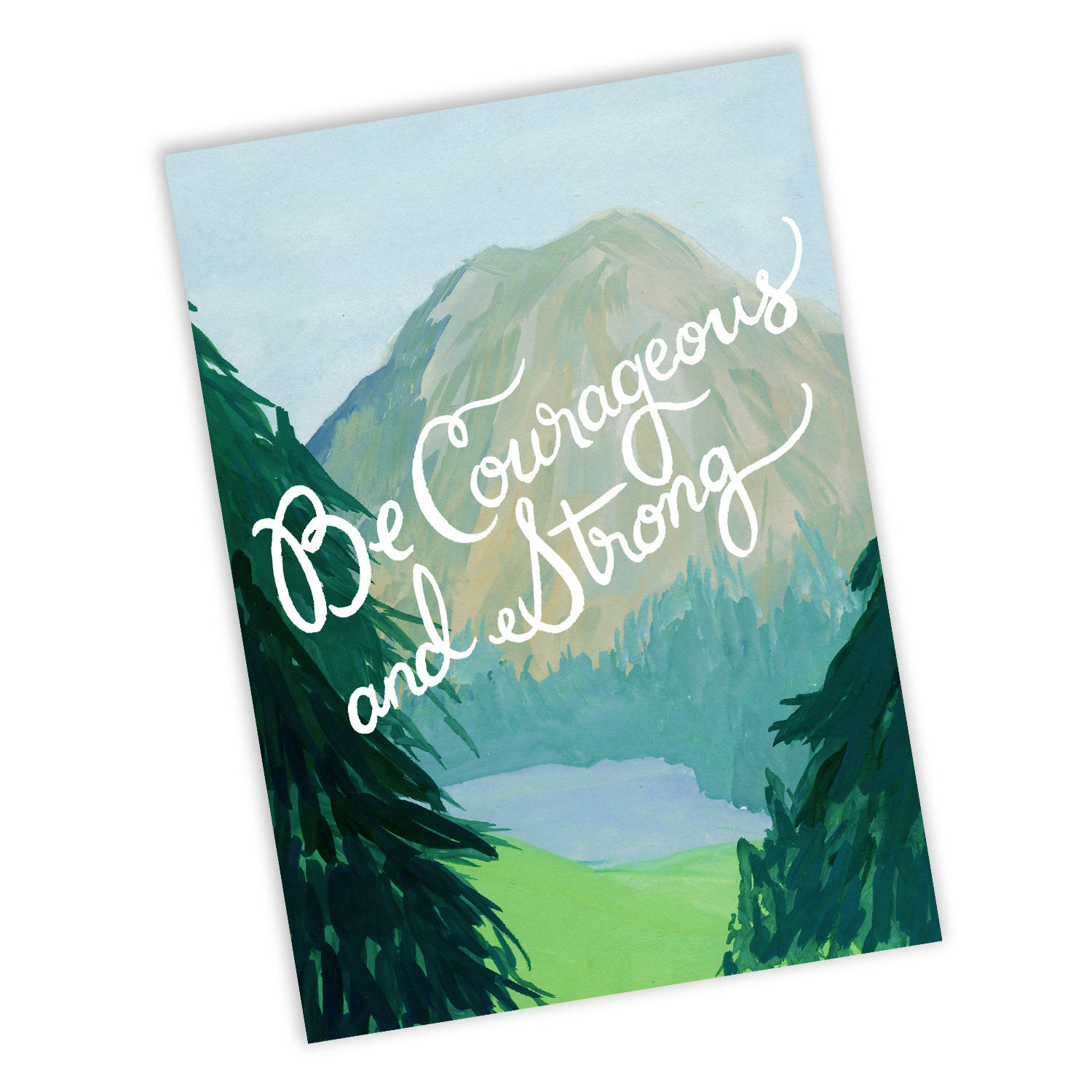 Be Courageous And Strong, God Is With You Wherever You Go Joshua 1:9 Greeting Card
