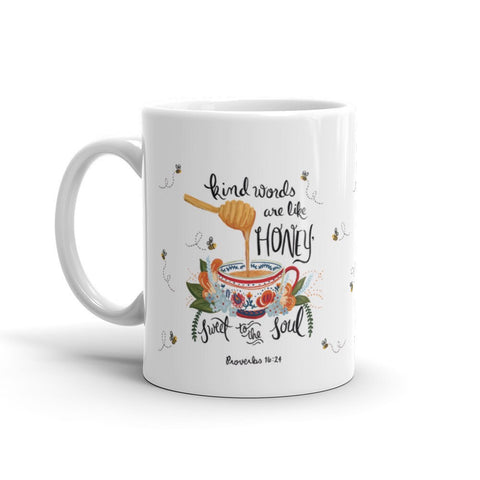 SALE - Kind Words Are Like Honey - Proverbs 16:24 10oz Mug