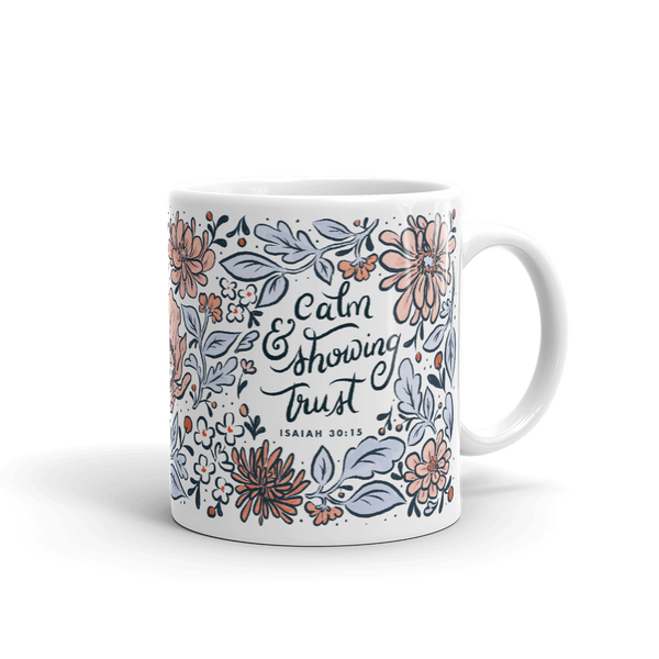 Mug - Your Strength Will Be in Keeping Calm and Showing Trust Isaiah 30:15