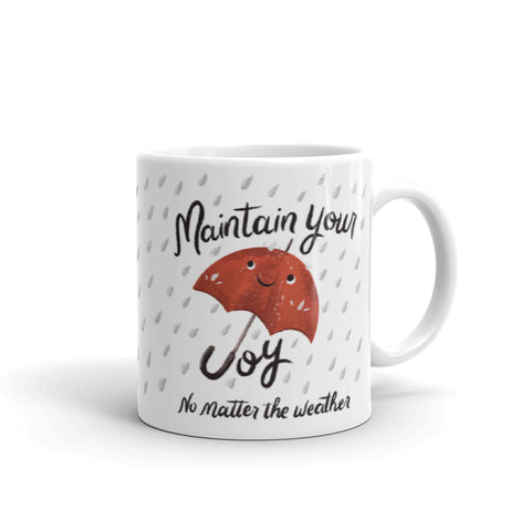 Mug - Maintain Your Joy No Matter The Weather