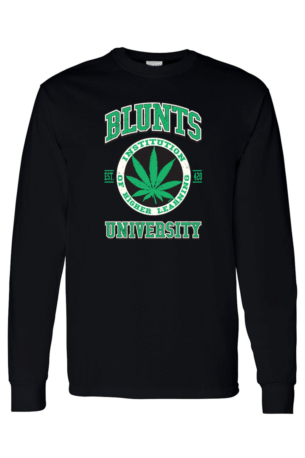 Unisex Blunts Institution of Higher Learning University Long Sleeve shirt