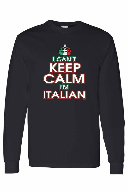 Unisex Funny I Can't Keep Calm I'm Italian Long Sleeve shirt