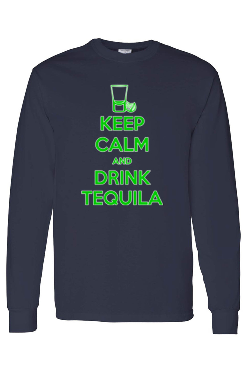 Men's/Unisex Keep Calm and Drink Tequila Long Sleeve shirt