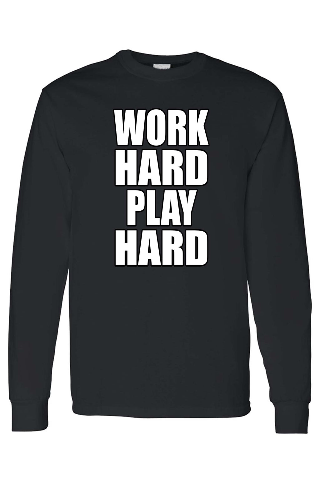 Unisex Funny Work Hard Play Hard Long Sleeve shirt