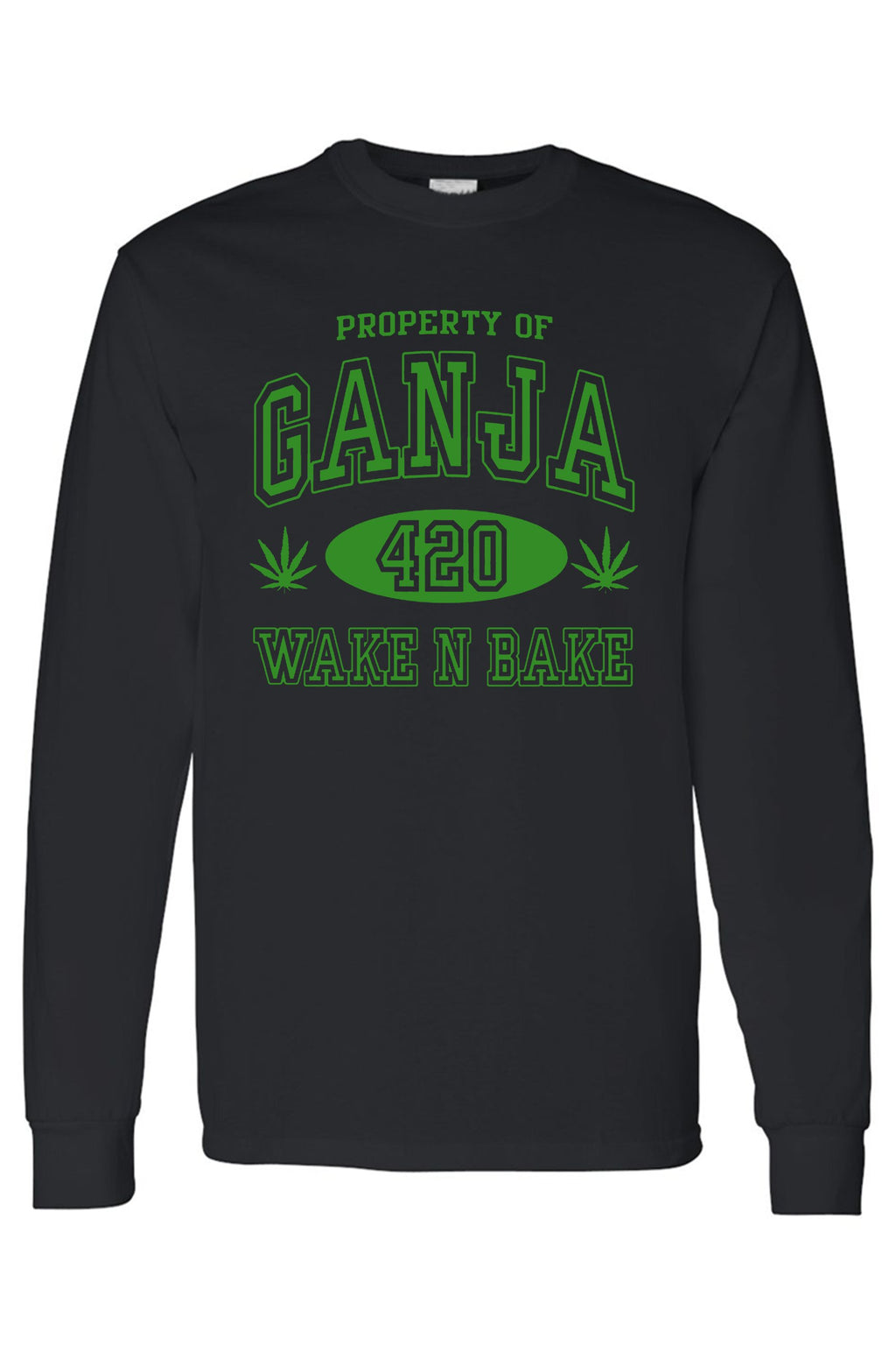 "Unisex ""Property of Ganja 420 Wake N Bake"" Long Sleeve T-shirt"