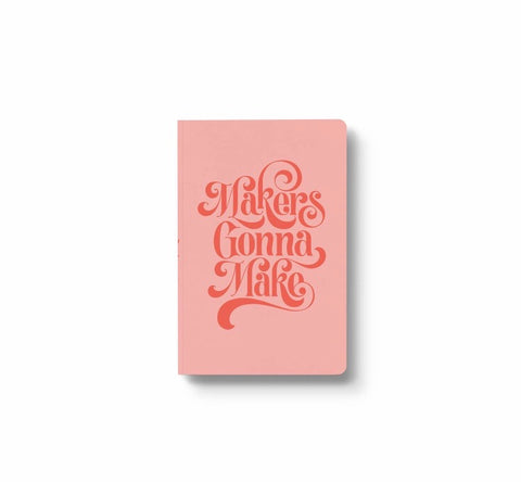 Makers Gonna Make Layflat Notebook