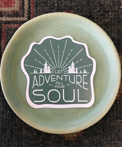 Let Adventure Fill Your Soul Sticker
