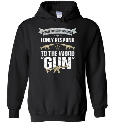 I Have Selective Hearing I Only Respond to the Word Gun - Shooting Men's Clothing - Black Hoodie