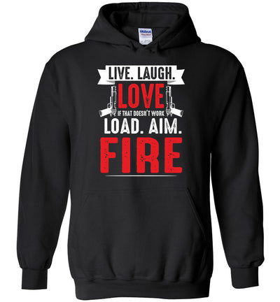 Live. Laugh. Love. If That Doesn't Work, Load. Aim. Fire - Pro Gun Men's Hoodie - Black