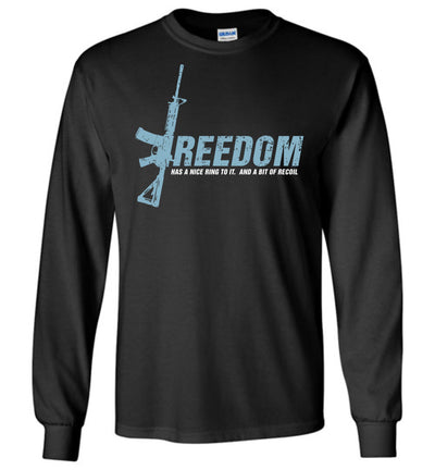 Freedom Has a Nice Ring to It. And a Bit of Recoil - Men's Pro Gun Clothing - Black Long Sleeve T Shirt