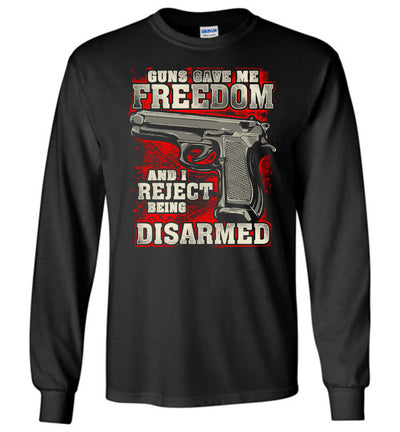 Gun Gave Me Freedom and I Reject Being Disarmed - Men's Apparel - black long sleeve t-shirt