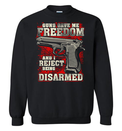 Gun Gave Me Freedom and I Reject Being Disarmed - Men's Apparel - Black Sweatshirt