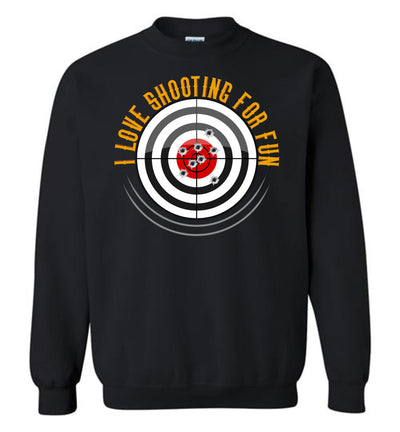 I Love Shooting for Fun - Men's Pro Gun Apparel - Black Sweatshirt