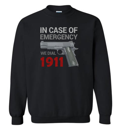In Case of Emergency We Dial 1911 Pro Gun Men's Sweatshirt